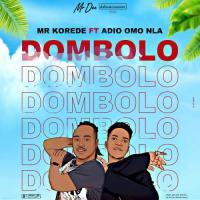 Mr Korede Dombolo (feat. Adio Omo Nla)