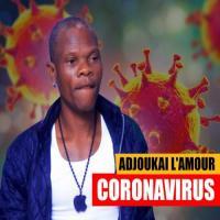 Adjoukai l'Amour Coronavirus (feat. DJ Léo, DJ Maxiou, Don Kamilo)