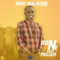 Dino Malachie Rien ne va se passer