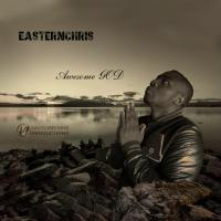 Easternchris Awesome God