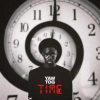 Yaw Tog Time