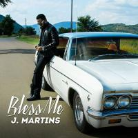 J. Martins Bless Me cover