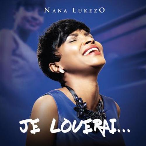 Nana Lukezo Je louerai ...