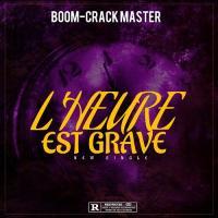 Boom-Crack Master L'Heure Est Grave