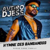 Aveiro Djess Hymne Des Bangandos