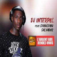 DJ Interpol L'argent aux rendez-vous (feat. Chouchou Salvador)
