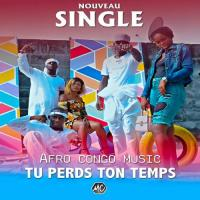 Afro Congo Music Tu perds ton temps