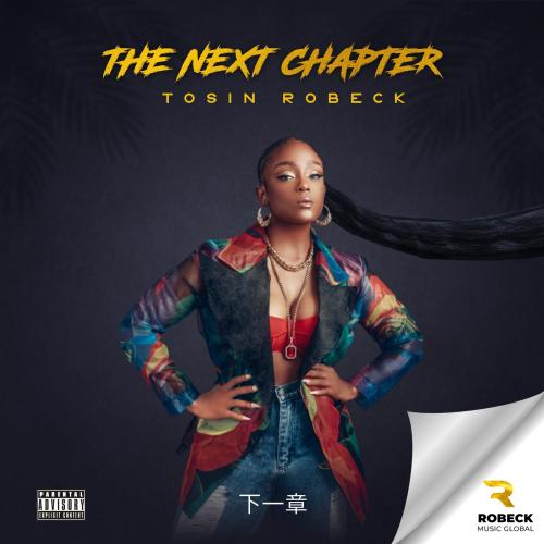 Tosin Robeck - THE NEXT CHAPTER