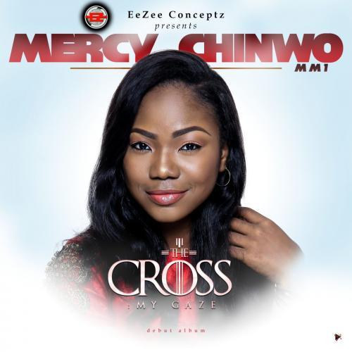 Mercy Chinwo The Cross: My Gaze