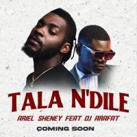Ariel Sheney Tala N'dilé (feat. DJ Arafat)
