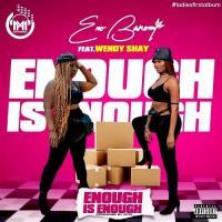 Eno Barony Enough Is Enough (feat. Wendy Shay)
