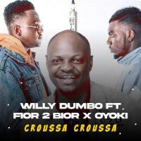 Willy Dumbo Croussa Croussa (feat. Fior2Bior, Oyoki Nayo) cover