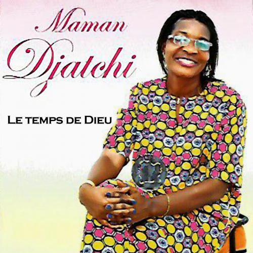 Maman Djatchi Le temps de Dieu album cover
