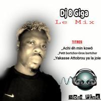 Dj 8 Giga le mix Yakasse Attobrou ya la joie (feat. Les Goods Boys)