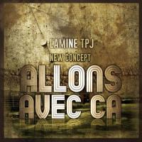 Lamine TPJ Allons Avec ça (feat. Debordo Leekunfa)