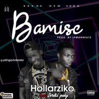 Hollarziko Bamise Prod By Ipmanbeatz (feat. Seriki)