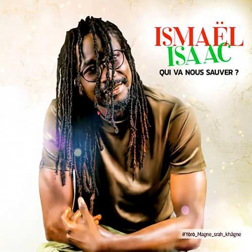 Ismaël Isaac - Qui va nous sauver ?