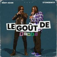 Rémy Adan Le Goût De (Remix) [feat. Stonebwoy]