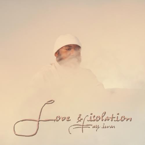 Tay Iwar - Love & Isolation