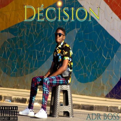 Adr Boss Décision album cover