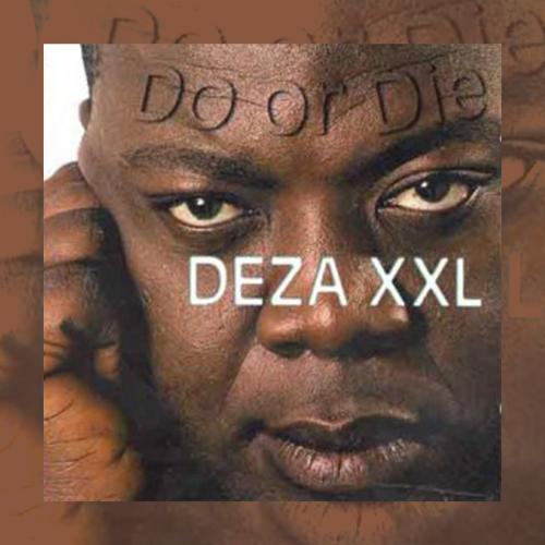 Deza xxl Do or die album cover