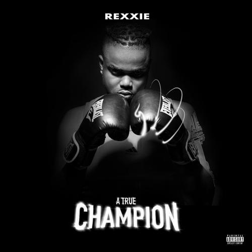 Rexxie, Oxlade A True Champion album cover