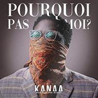 KanAa Pourquoi Pas Moi