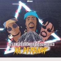 Les Anges Premier Xa Dérange (feat. DJ Moasco)