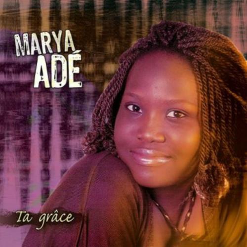 Marya Adé - Ta grâce
