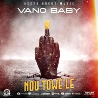 Vano Baby Nou Towe Le
