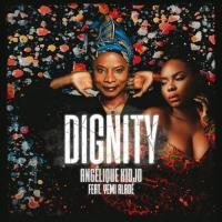 Angelique Kidjo Dignity ( feat. Yemi Alade )
