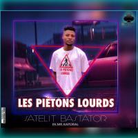 Satelit Bastator Les Pietons Lourds