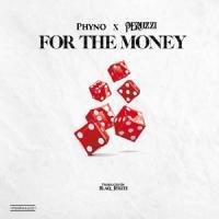 Phyno For The Money (feat. Peruzzi)