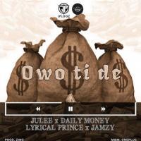 Julee Owo Tide (feat. Daily Money, Lyrical Prince & Jamzy)
