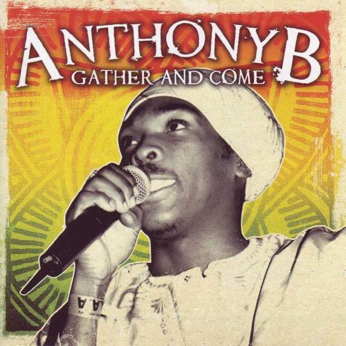 Anthony B Gather and Come