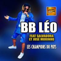 BB Léo Les Champions du Pays ( feat. Salvadora, José Morinho)