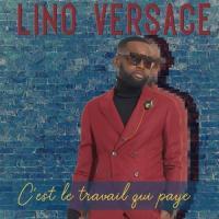 Lino Versace C'est le travail qui paye