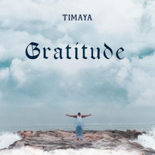 Timaya Gratitude