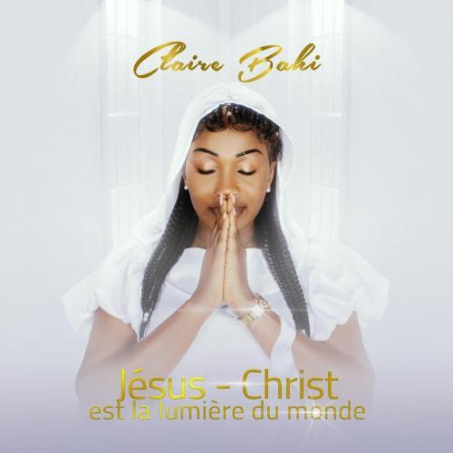 Claire Bahi Jesus christ est la lumière du monde