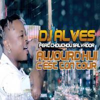 DJ Alves Aujourd'hui c'est mon tour (feat. Chouchou Salvador) cover