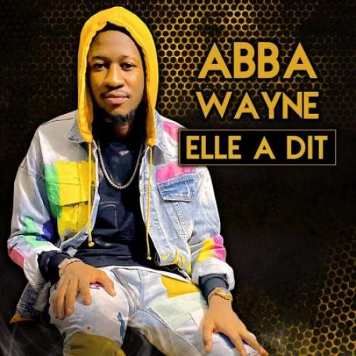 Abba Wayne - Elle a dit