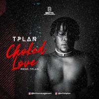 TPlan Choked Love