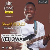 David Solo Ohounti mè ziondo Yehowa