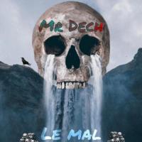 Mr Dech Le Mal
