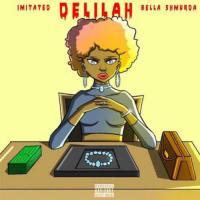 Imitated - Delilah (feat. Bella Shmurda)