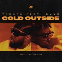 Timaya Cold Outside (feat. Buju)