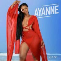 Ayanne - Kiffé