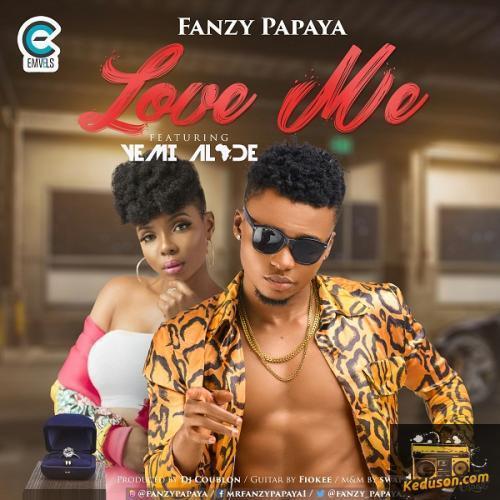 Listen and Dwonload Fanzy Papaya - Love Me Feat Yemi Alade