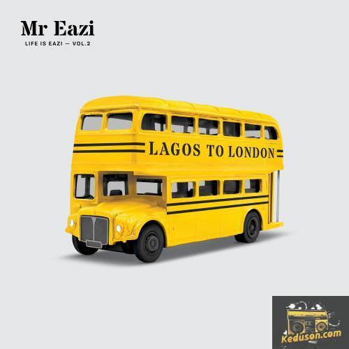 Mr Eazi Life is Eazi, Vol. 2 - Lagos To London