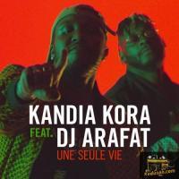 Kandia Kora Une Seule Vie (Feat. DJ Arafat)